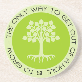 Grow Out of  a Hole Quote with Tree Art Coaster