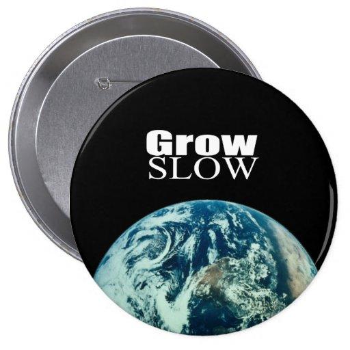 Grow Slow 4 Inch Round Button