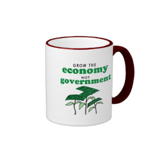 Grow the Economy not government Coffee Mugs