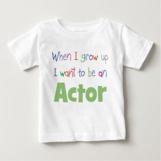 Grow Up Actor Infant T-Shirt