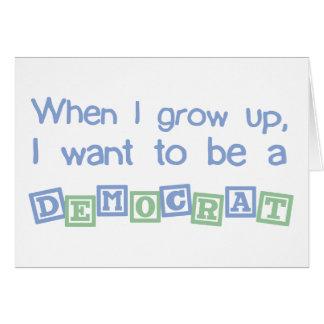 Grow Up Democrat Card