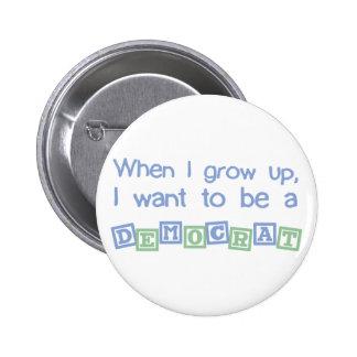 Grow Up Democrat Pinback Button