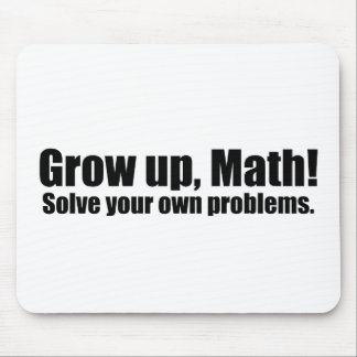 Grow Up Math Funny Mouse Pad
