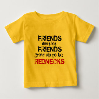 Grow up to be Rednecks Baby T-Shirt
