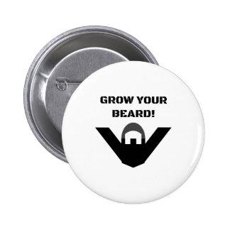 Grow Your Beard! Pinback Button