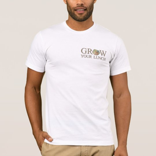 Grow Your Lunch T-Shirt