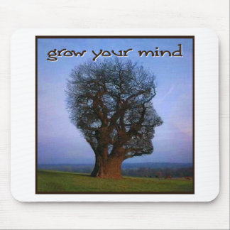 Grow Your Mind Mouse Pad