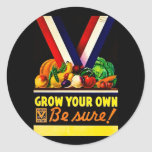 Grow Your Own - Be Sure! Vintage World War II Classic Round Sticker
