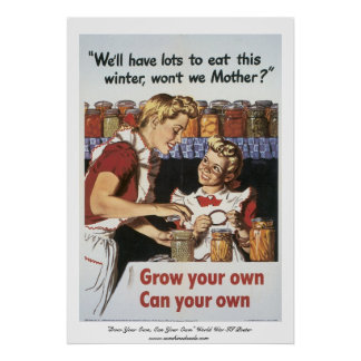 """""""Grow Your Own, Can Your Own"""" WWII Poster"""