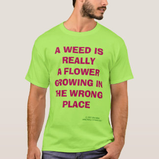 GROWING IN THE WRONG PLACE T-SHIRT