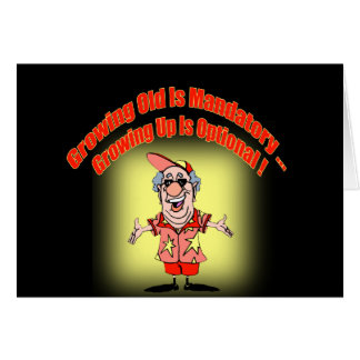 Growing Old Funny T-shirts Gifts Greeting Card