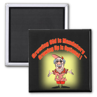 Growing Old Funny T-shirts Gifts 2 Inch Square Magnet