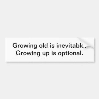 Growing old is inevitable - bumper sticker car bumper sticker