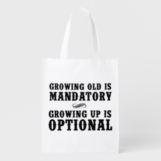 Growing Old Is Mandatory, Growing Up Is Optional Grocery Bag