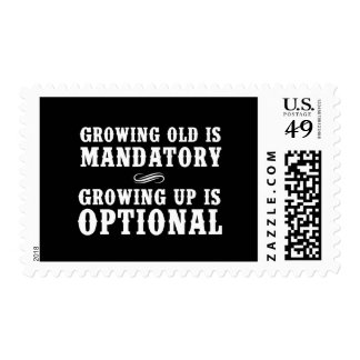 Growing Old Is Mandatory, Growing Up Is Optional Stamp