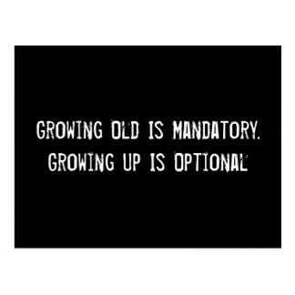 Growing Old Is Mandatory. Growing Up Is Optional Postcard