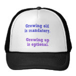 Growing old is mandatory hats