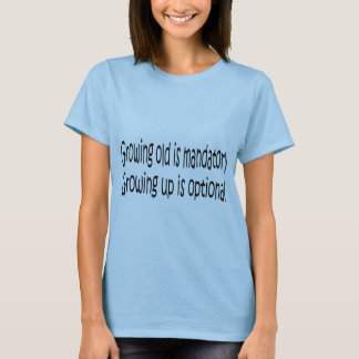 Growing Old is Mandatory Ladies Fitted T-Shirt