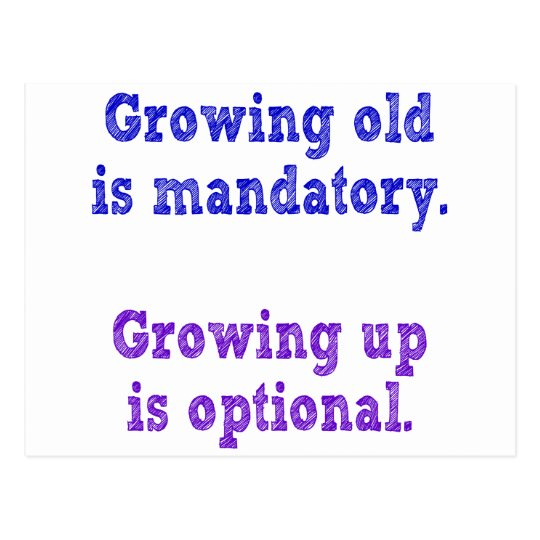 Growing old is mandatory postcard