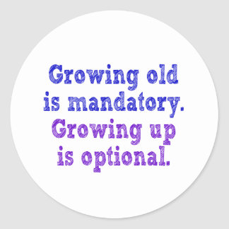 Growing old is mandatory stickers