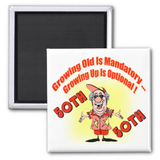 Growing Up 50th Birthday Gifts Magnet