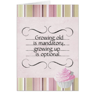 Growing up-Growing Old Birthday Card