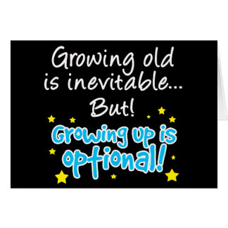 Growing up is optional greeting card