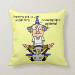 Growing Up is Optional Humor Throw Pillows