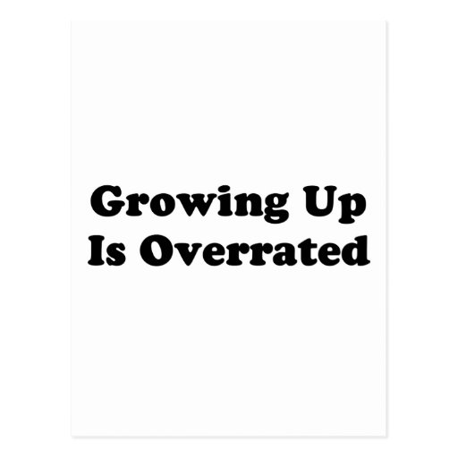 Growing Up Is Overrated Postcard