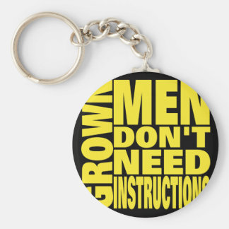 Grown Men Don't Need Instructions Keychain
