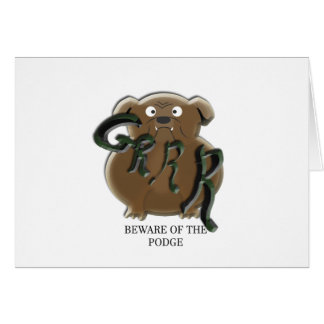 grr beware of the podge card