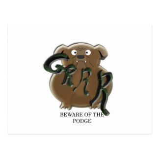 grr beware of the podge postcard