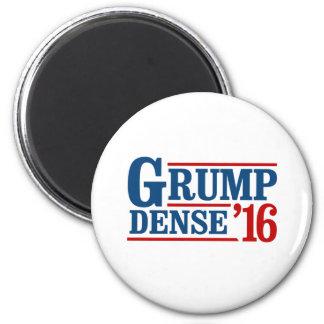 Grump Dense 2016 - Anti-Trump - Magnet
