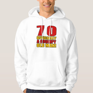 Grumpy 70th Birthday Humor Hooded Sweatshirt