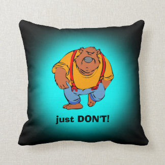 Grumpy Bear in Bib Overalls - Just DONT Throw Pillow