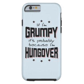 GRUMPY because HUNGOVER (blk) Tough iPhone 6 Case