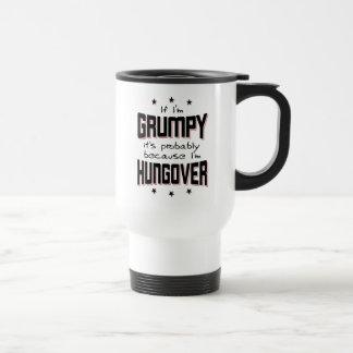 GRUMPY because HUNGOVER (blk) Travel Mug