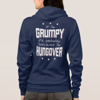GRUMPY because HUNGOVER (wht) Hoodie