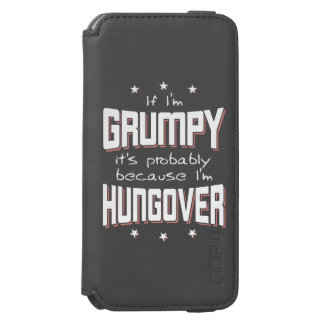 GRUMPY because HUNGOVER (wht) iPhone 6/6s Wallet Case
