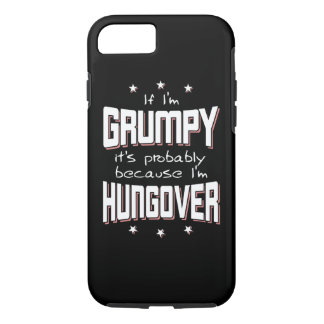 GRUMPY because HUNGOVER (wht) iPhone 8/7 Case