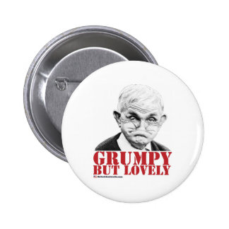 Grumpy But Lovely Pinback Button