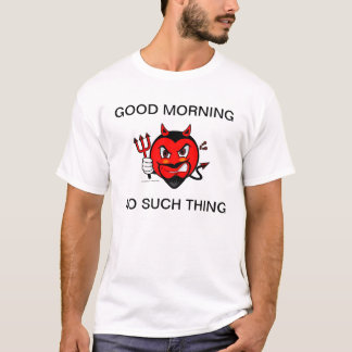 Grumpy Devil Good Morning Shirt