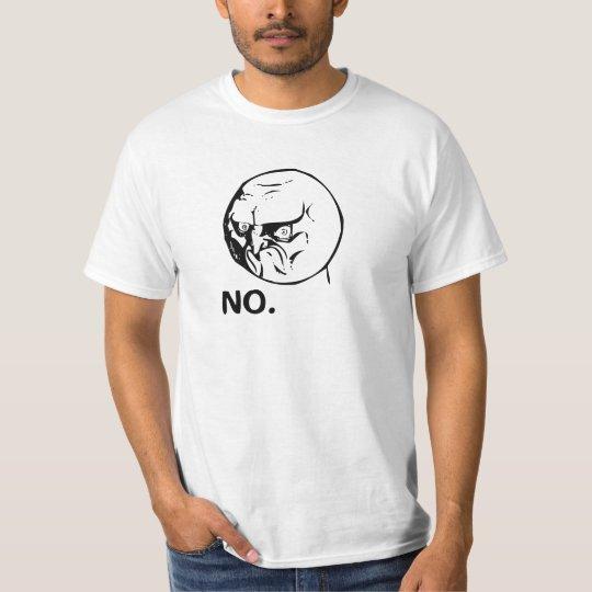 Grumpy Face Shirt. No! T-Shirt