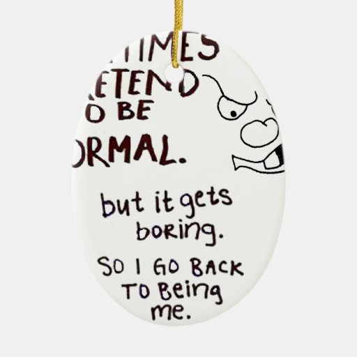 Grumpy Face, Sometimes I pretend to be normal Double-Sided Oval Ceramic Christmas Ornament