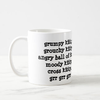 grumpy kitty, grouchy kitty, grr grr grr coffee mug