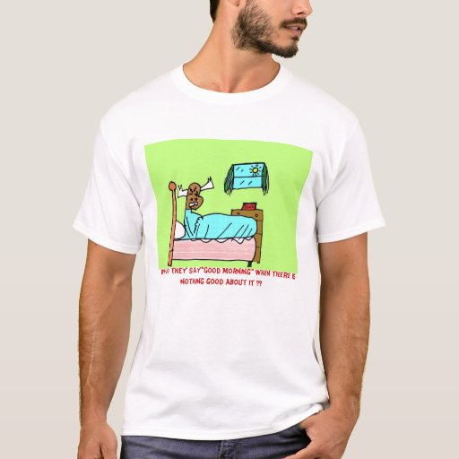 "Grumpy moose ""good morning"" T-Shirt"