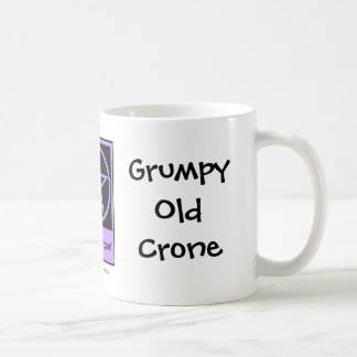Grumpy Old Crone a Cheeky Witch Cup/Mug Coffee Mug