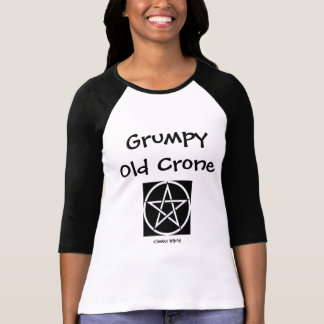 Grumpy Old Crone Cheeky Witch T Shirt