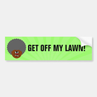 Grumpy Old Man: Hey, you kids get off my lawn! Bumper Sticker