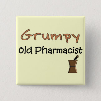 Grumpy Old Pharmacist T-Shirts and Gifts Button